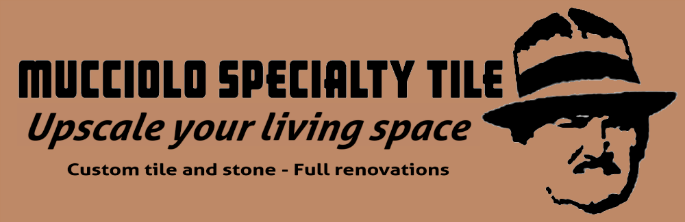 Mucciolo Specialty Tile and Renovations